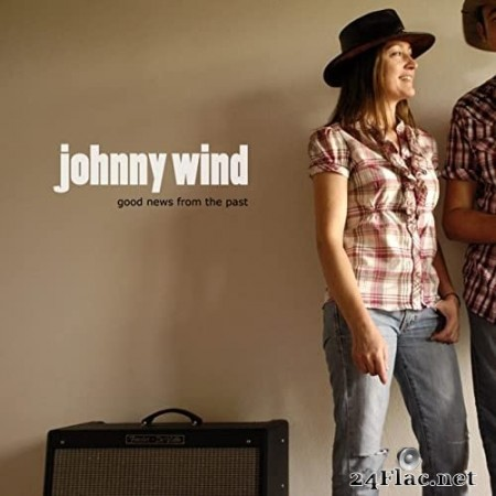 Johnny Wind - Good News From the Past (2021) Hi-Res