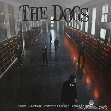 The Dogs - Post Mortem Portraits of Loneliness (2021) Hi-Res