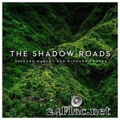 Richard Harvey & Richard Craker - The Shadow Roads (2021) FLAC