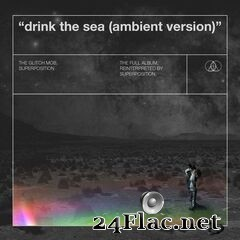 Superposition & The Glitch Mob - Drink the Sea (Ambient Version) (2020) FLAC