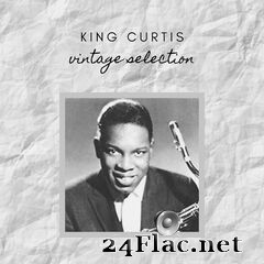 King Curtis - Vintage Selection (2020) FLAC