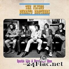 The Flying Burrito Brothers - Sparkle Like A Brand New Dime (Live 1970) (2021) FLAC