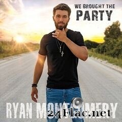 Ryan Montgomery - We Brought the Party (2021) FLAC
