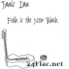 Janis Ian - Folk Is The New Black (2021) FLAC