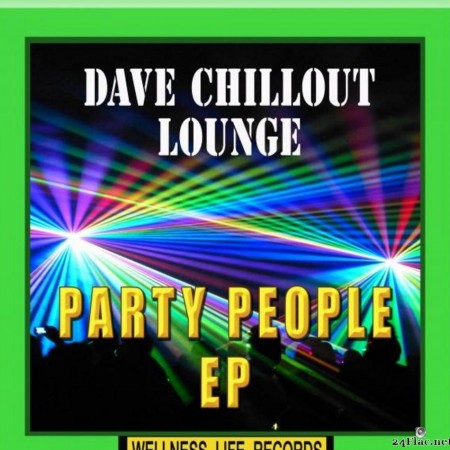 Dave Chillout Lounge - Party People - EP + Cut Version (2015) [FLAC (tracks)]