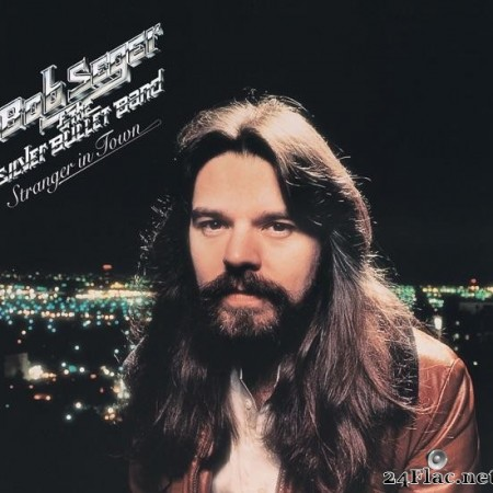 Bob Seger & the Silver Bullet Band - Stranger in Town (1978) [FLAC (tracks + cue)]