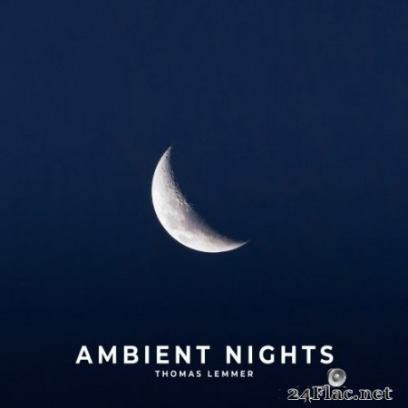 Thomas Lemmer - Ambient Nights (2021) Hi-Res