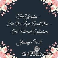 Jimmy Scott - The Garden: For Our Lost Loved Ones (The Ultimate Collection) (2021) FLAC