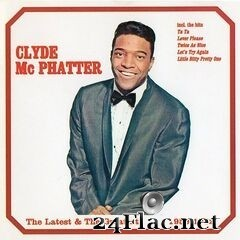 Clyde McPhatter - The Latest & The Greatest: 1959-1962 (2020) FLAC
