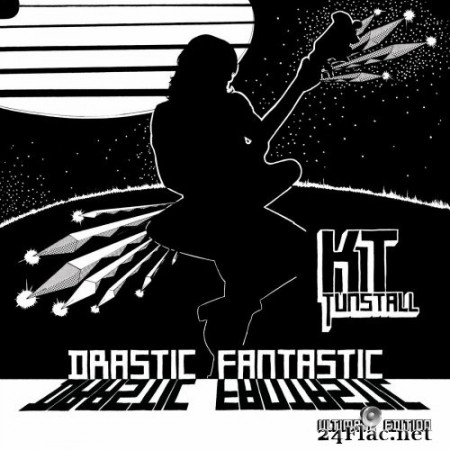 KT Tunstall - Drastic Fantastic (Ultimate Edition) (2021) FLAC