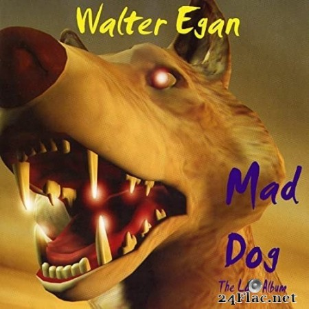 Walter Egan - Mad Dog (Redux Remaster) (2021) Hi-Res