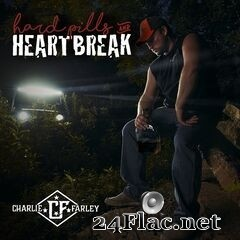 Charlie Farley - Hard Pills and Heartbreak (2021) FLAC