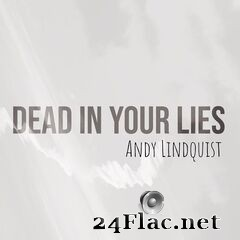 Andy Lindquist - Dead in Your Lies (2020) FLAC