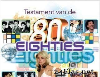 VA - Testament Van De Eighties (2011) [FLAC (tracks + .cue)]