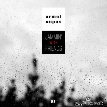 Armel Dupas - Jammin' with Friends (2021) Hi-Res