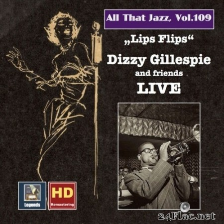 Dizzy Gillespie Sextet - All That Jazz, Vol. 109: Lips Flips - Dizzy Gillespie and Friends Live (1941/2018) Hi-Res