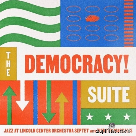 Jazz at Lincoln Center Orchestra & Wynton Marsalis - The Democracy! Suite (2021) Hi-Res + FLAC