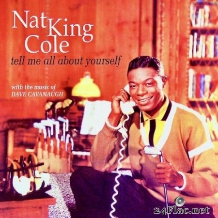 Nat King Cole - Tell Me All About Yourself (1960/2020) Hi-Res