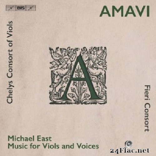 Fieri Consort & Chelys Consort of Viols - Amavi: Music for Viols & Voices by Michael East (2021) Hi-Res