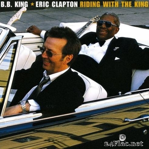 Eric Clapton & B.B. King - Riding with the King (Deluxe Edition) (2020) Hi-Res + FLAC