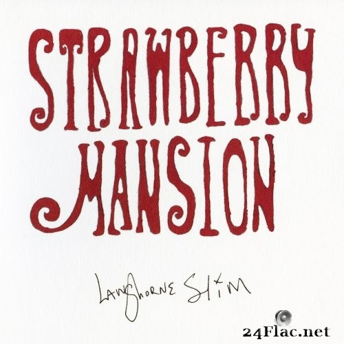 Langhorne Slim - Strawberry Mansion (2021) FLAC
