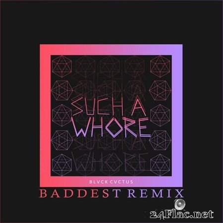 JVLA - Such a whore (baddest remix) FLAC