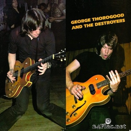 George Thorogood & The Destroyers - George Thorogood & The Destroyers (1977/2003) SACD + Hi-Res