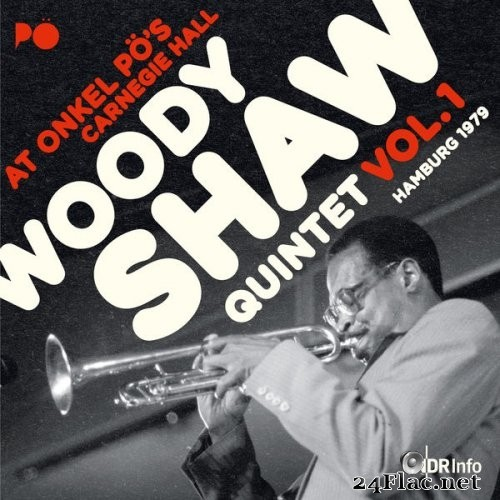 Woody Shaw - At Onkel Pö's Carnegie Hall, Hamburg 1979 (Live) (2019) Hi-Res