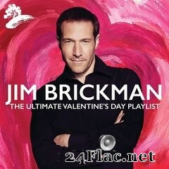 Jim Brickman - The Ultimate Valentine's Day (2021) FLAC