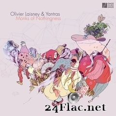 Olivier Laisney & Yantras - Monks of Nothingness (2021) FLAC