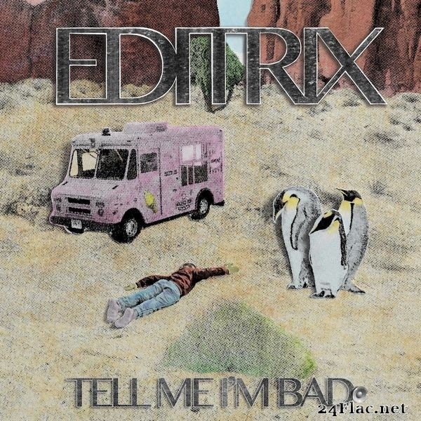 Editrix - Tell Me I'm Bad (2021) Hi-Res
