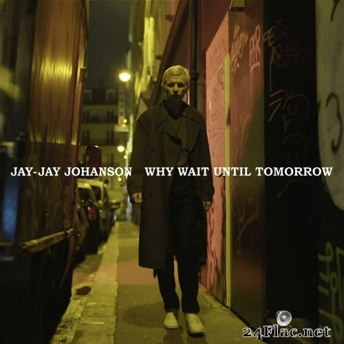 Jay-Jay Johanson - Why Wait Until Tomorrow (2021) Hi-Res
