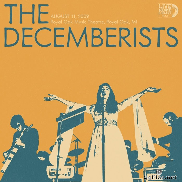 The Decemberists - Live Home Library Vol. I: August 11 2009, Royal Oak Music Theatre, Royal Oak, MI (2021) FLAC