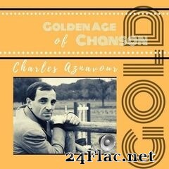 Charles Aznavour - Golden Age of Chanson (2021) FLAC