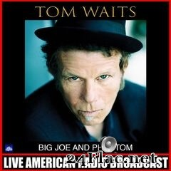 Tom Waits - Big Joe and Phantom (Live) (2020) FLAC