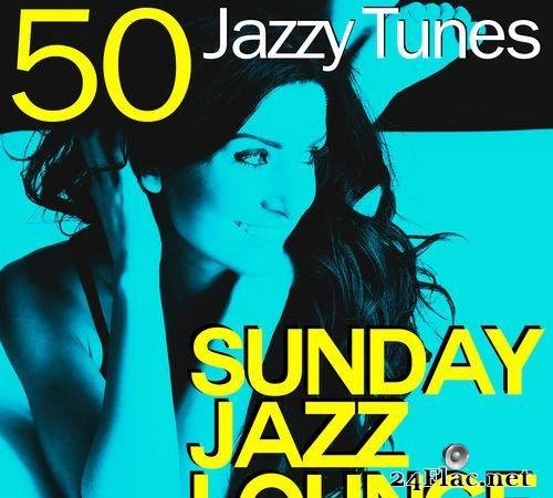 VA - Sunday Jazz Lounge (50 Jazzy Tunes) (2013) [FLAC (tracks)]