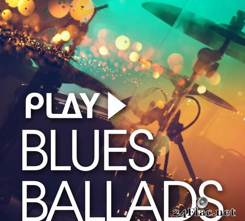 VA - Play Blues Ballads (2018) [FLAC (tracks)]