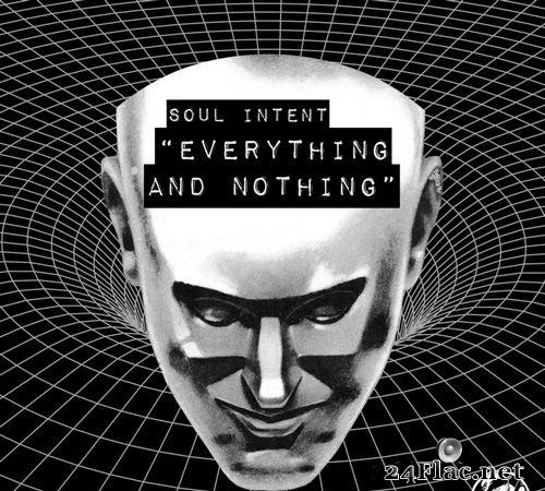 Soul Intent - Everything And Nothing (2021) [FLAC (tracks)]