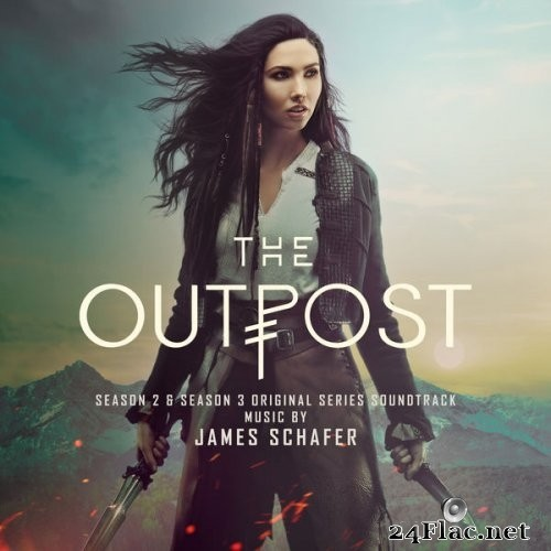 James Schafer - The Outpost: Season 2 & Season 3 (Original Series Soundtrack) (2021) Hi-Res
