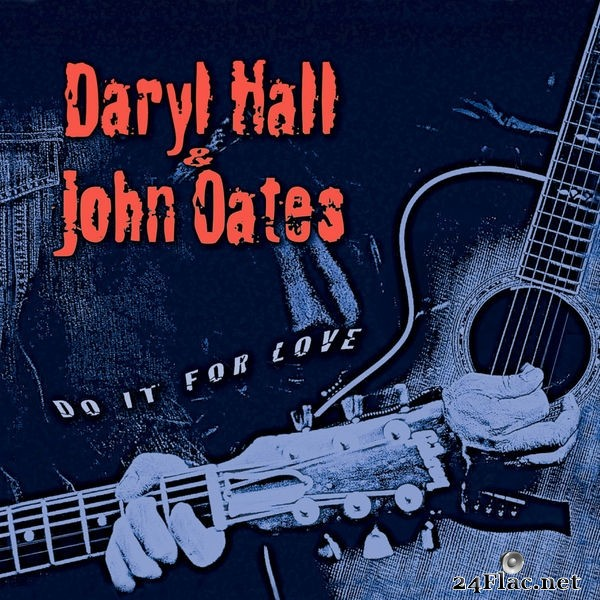 Daryl Hall & John Oates - Do It for Love (Remastered) (2003) Hi-Res