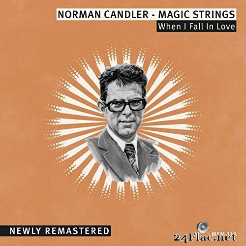 Norman Candler - Magic Strings - When I Fall in Love (2021) Hi-Res