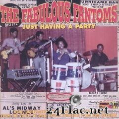 The Fabulous Fantoms - Just Having a Party (2021) FLAC