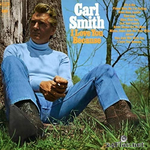 Carl Smith - I Love You Because (1969/2019) Hi-Res