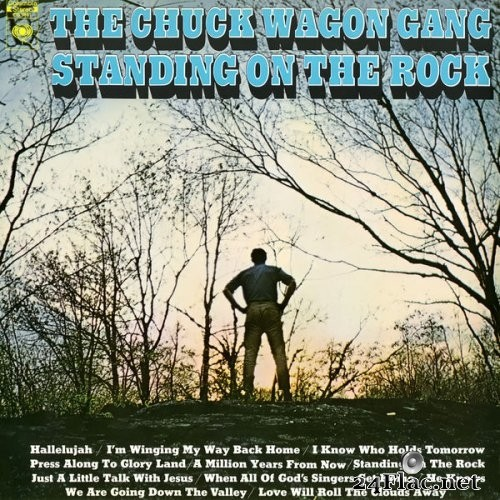 The Chuck Wagon Gang - Standing On the Rock (1969/2019) Hi-Res