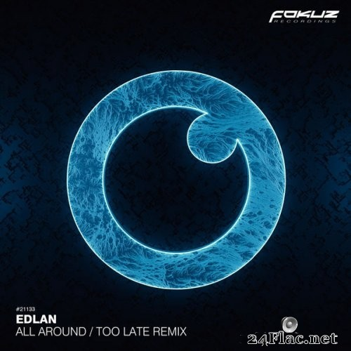Edlan - All Around / Too Late Remix (2021) Hi-Res