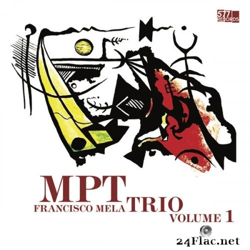 Francisco Mela - M.P.T. Trio Volume 1 (2021) Hi-Res