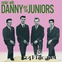 Danny & The Juniors - Rockin' With Danny And The Juniors (Expanded Edition) (2020) FLAC