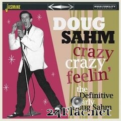 Doug Sahm - Crazy, Crazy Feelin': The Definitive Early Dough Sahm (2020) FLAC