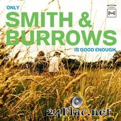 Smith & Burrows - Only Smith & Burrows Is Good Enough (2021) FLAC