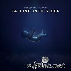 Lonely in the Rain - Falling into Sleep EP (2021) FLAC